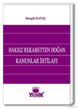 Haksiz Rekabetten Dogan Kanunlar Ihtilafi