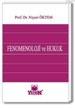 Fenomenoloji ve Hukuk/Genel fenomenoloji felsefesinin verilerinden yol alarak, hukukun fenomenolojik yorumu
