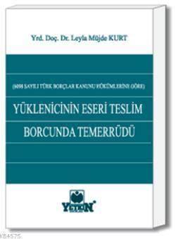 Yüklenicinin Eseri Teslim Borcunda Temerrüdü6098 Sayılı TBK Hükümlerine Göre