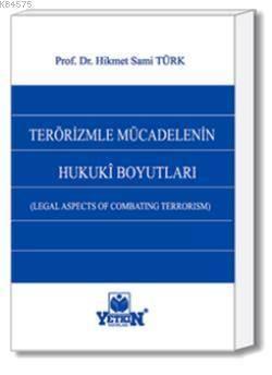 Terörizmle Mücadelenin Hukuki Boyutları (Legal Aspect of Combating Terrorism)