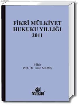Fikri Mülkiyet Hukuku Yıllığı 2011