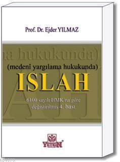 Medeni Yargılama Hukukunda Islah-6100 sayılı HMK'na göre değiştirilmiş