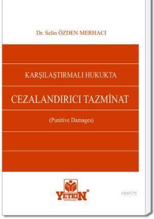 Karşılaştırmalı Hukukta Cezalandırıcı Tazminat-(Punitive Damages)