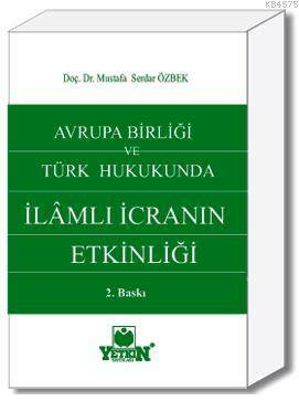 Avrupa Birligi ve Türk hukukunda Ilâmli Icranin Etkinligi