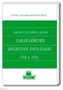 Zarar Görenin Doğrudan Dava Hakkı (TTK m. 1478)-Sorumluluk Sigortalarında
