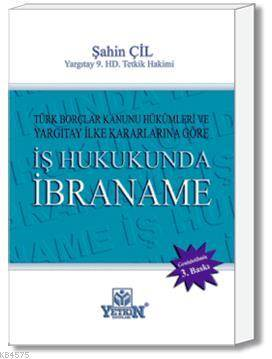 İş Hukukunda İbraname-Türk Borçlar Kanunu Hükümleri ve Yargıtay İlke Kararlarına Göre