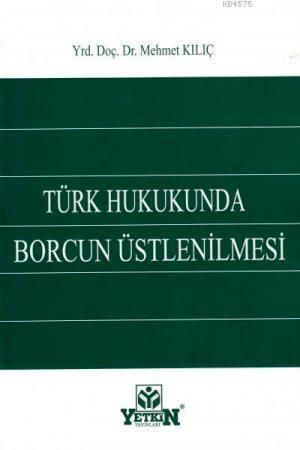 Türk Hukukunda Borcun Üstlenilmesi