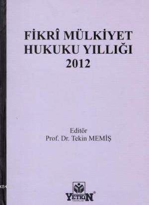 Fikrî Mülkiyet Hukuku Yıllığı 2012