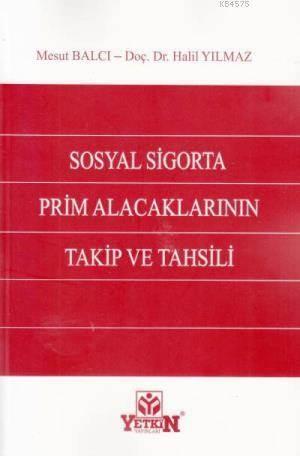 Sosyal Sigorta Prim Alacaklarının Takip ve Tahsili
