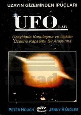 UFO'lar Uzayın Gizeminden İpuçları Uzaylılarla Karşılaşma ve İlişkiler Üzerine Kapsamlı Bir Araştırma