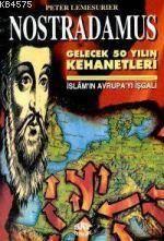 Nostradamus Gelecek Elli Yılın Kehanetleri; İslamın Avrupayı İşgali