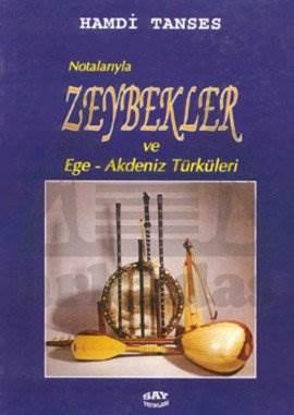Notalarıyla Zeybekler ve Ege-Akdeniz Türküleri