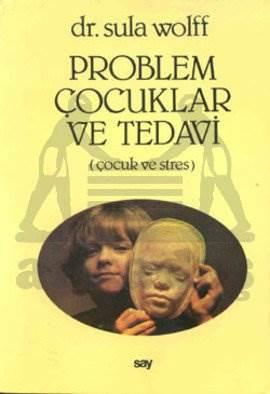 Problem Çocuklar ve Tedavi (Çocuk ve Stres)
