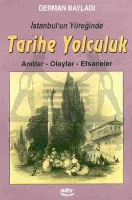 İstanbul'un Yüreğinde Tarihe Yolculuk Anıtlar-Olaylar-Efsaneler