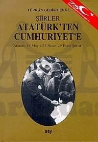 Atatürk'ten Cumhuriyet'e Şiirler Atatürk - 19 Mayıs - 23 Nisan - 29 Ekim Şiirleri