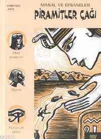 Masal ve Efsaneleri - Piramitler Çağı