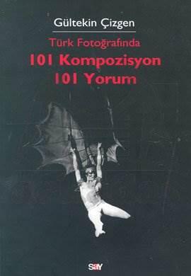 Türk Fotoğrafında 101 Kompozisyon 101 Yorum