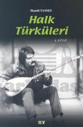 Halk Türküleri 4. Kitap Güfte ve Besteleriyle