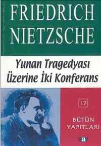 Yunan Tragedyası Üzerine İki Konferans Bütün Yapıtları 17