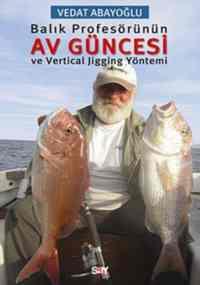 Balık Pröfesörünün Av Güncesi
