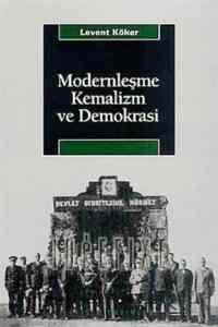 Modernleşme Kemalizm ve Demokrasi