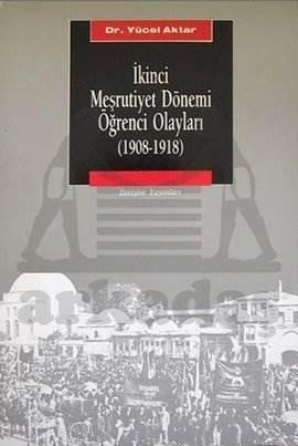 İkinci Meşrutiyet Dönemi Öğrenci Olayları: (1908-1918)