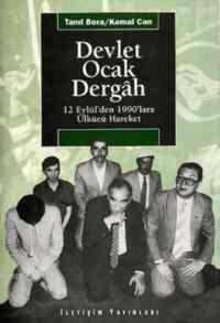 Devlet Ocak Dergah 12 Eylül`den 1990'lara Ülkücü Hareket