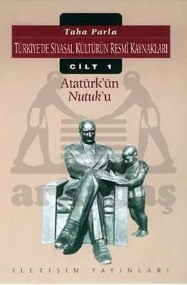 Atatürk'ün  Nutuk'u: Türkiye'de Siyasal Kültürün Resmi Kaynakları Cilt 1