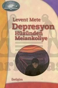 Depresyon: Hüzünden Melankoliye