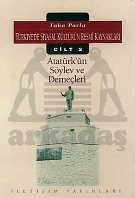 Atatürk'ün Söylev ve Demeçleri: Türkiye'de Siyasal Kültürün Resmi Kaynakları Cilt 2