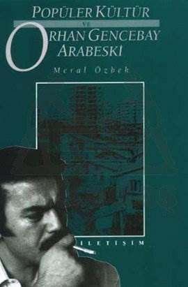 Popüler Kültür ve Orhan Gencebay Arabeski