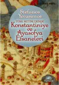 Konstantininiye ve Ayasofya Efsaneleri