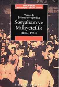 Osmanlı İmparatorluğunda Sosyalizm ve Milliyetçilik