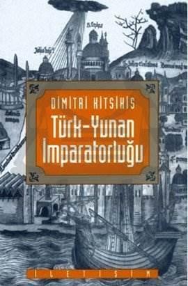 Türk-Yunan İmparatorluğu: Arabölge Gerçeği Işığında Osmanlı Tarihine Bakış