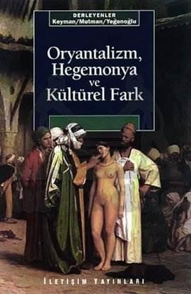 Oryantalizm, Hegemonya ve Kültürel Fark