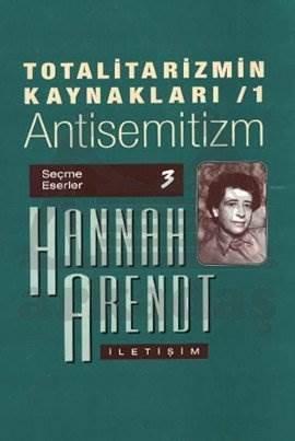 Totalitarizmin Kaynakları 1- Antisemitizm