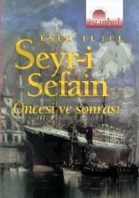 Seyr-i Sefain: Öncesi ve Sonrası