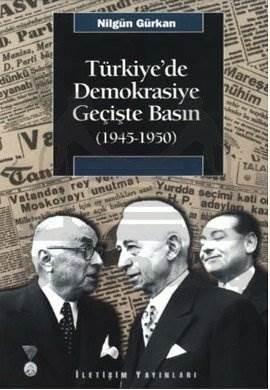 Türkiye'de Demokrasiye Geçişte Basın (1945-1950)