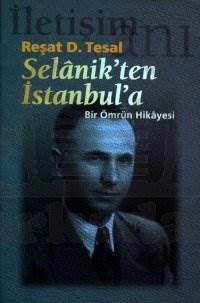 Selanik'ten İstanbul'a: Bir Ömrün Hikayesi