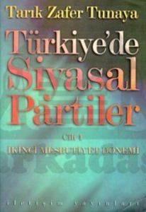 Türkiye'de Siyasal Partiler Cilt 1: İkinci Meşrutiyet Dönemi