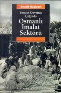 Osmanlı İmalat Sektörü: Sanayi Devrimi Çağında