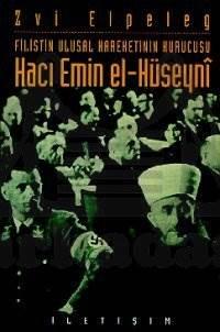 Hacı Emin El-Hüseyni: Filistin Ulusal Hareketinin Kurucusu