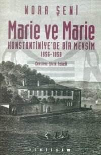 Marie ve Marie: Konstantiniye'de Bir Mevsim 1856-1858