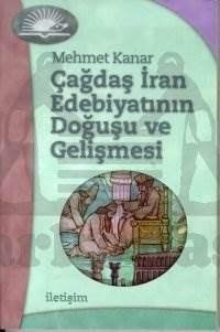 Çağdaş İran Edebiyatının Doğuşu ve Gelişmesi