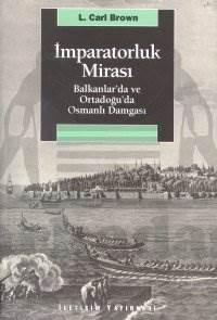 İmparatorluk Mirası: Balkanlar'da ve Ortadoğu'da Osmanlı Damgası