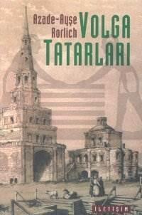 Volga Tatarları: Yüzyılları Aşan Milli Kimlik