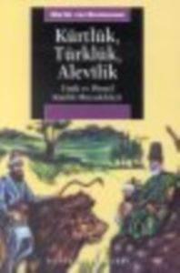 Kürtlük, Türklük, Alevilik: Etnik ve Dinsel Kimlik Mücadeleleri