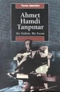 Ahmet Hamdi Tanpınar: Bir Kültür, Bir İnsan