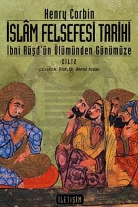 İslam Felsefesi Tarihi Cilt 2: İbni Rüşd'ün Ölümünden Günümüze