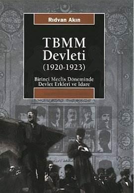 TBMM Devleti (1920-1923): Birinci Meclis Döneminde Devlet Erkleri ve İdare